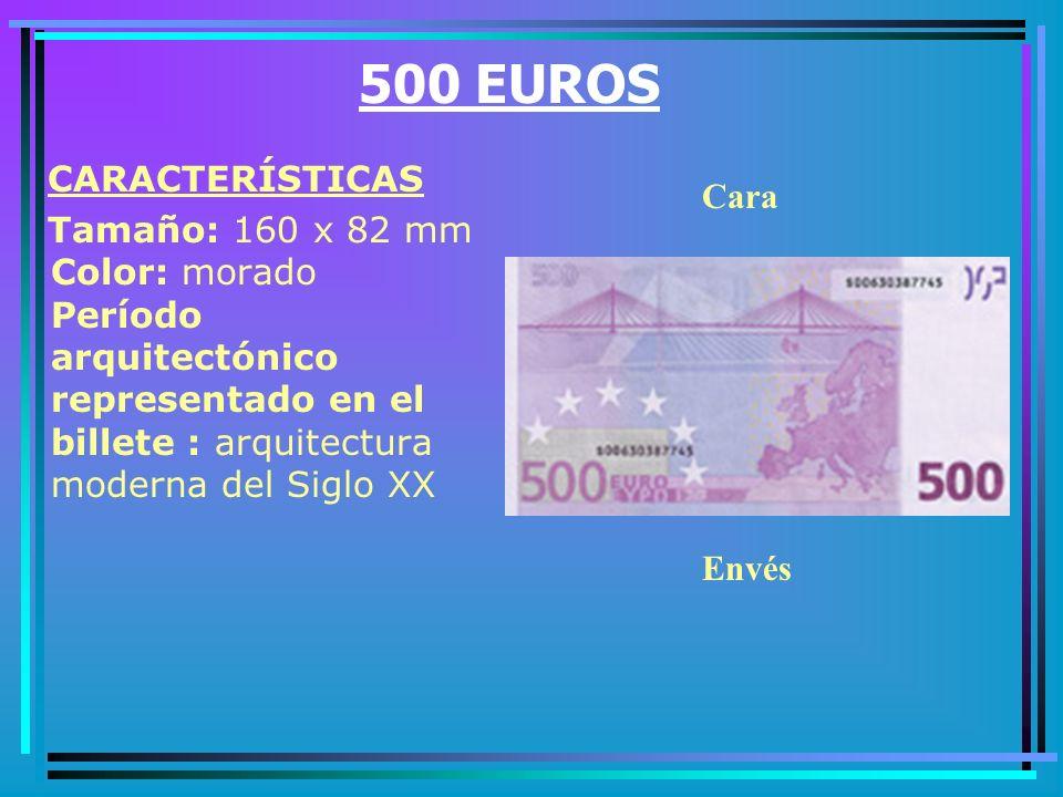 500 EUROS CARACTERÍSTICAS