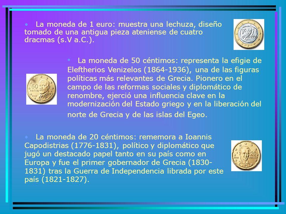 La moneda de 1 euro: muestra una lechuza, diseño tomado de una antigua pieza ateniense de cuatro dracmas (s.V a.C.).