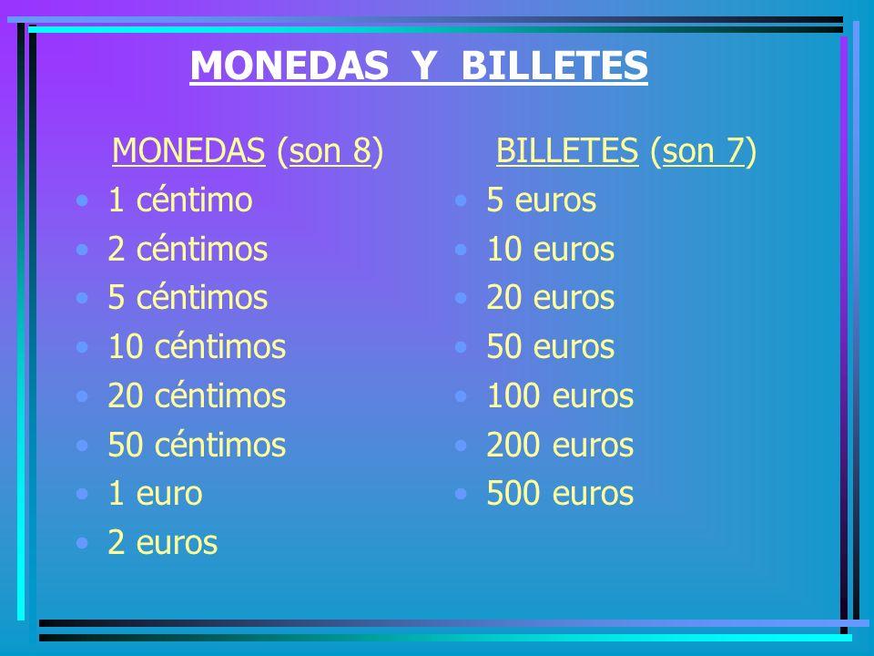 MONEDAS Y BILLETES MONEDAS (son 8) 1 céntimo 2 céntimos 5 céntimos