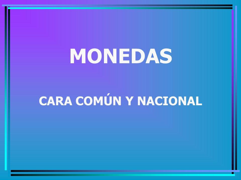 MONEDAS CARA COMÚN Y NACIONAL