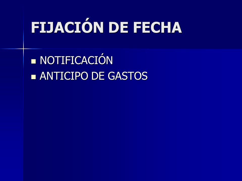 FIJACIÓN DE FECHA NOTIFICACIÓN ANTICIPO DE GASTOS