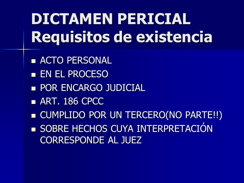 DICTAMEN PERICIAL Requisitos de existencia