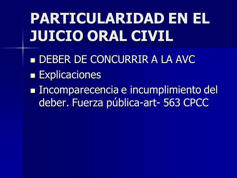 PARTICULARIDAD EN EL JUICIO ORAL CIVIL