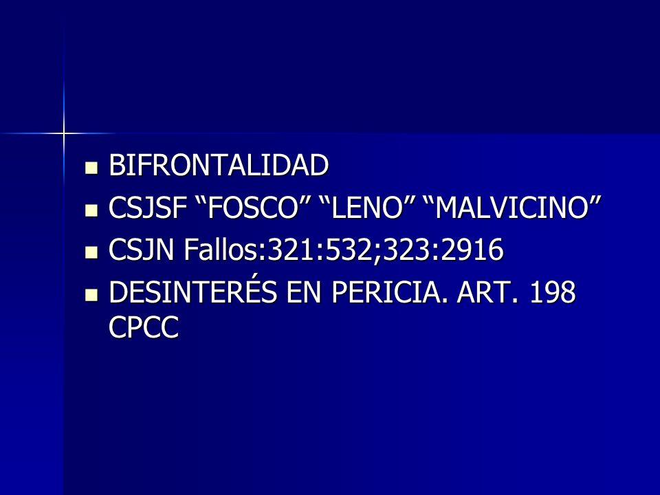 BIFRONTALIDAD CSJSF FOSCO LENO MALVICINO CSJN Fallos:321:532;323:2916.