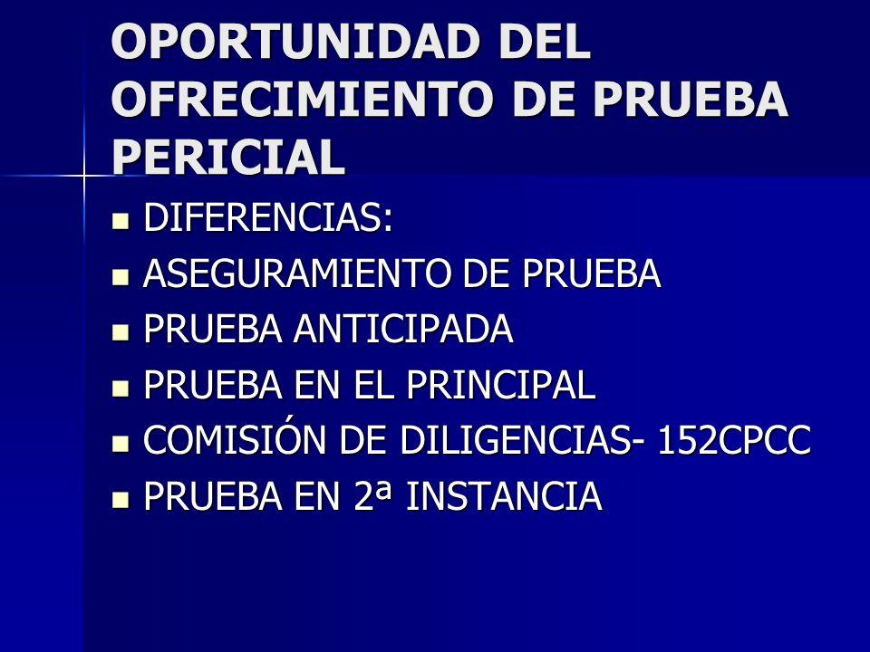 OPORTUNIDAD DEL OFRECIMIENTO DE PRUEBA PERICIAL