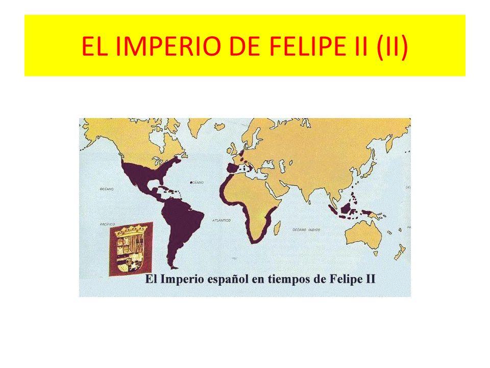 EL IMPERIO DE FELIPE II (II)