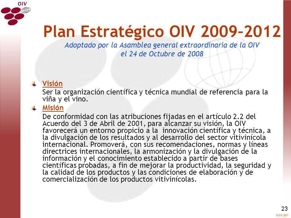 Plan Estratégico OIV 2009–2012 Adoptado por la Asamblea general extraordinaria de la OIV el 24 de Octubre de 2008