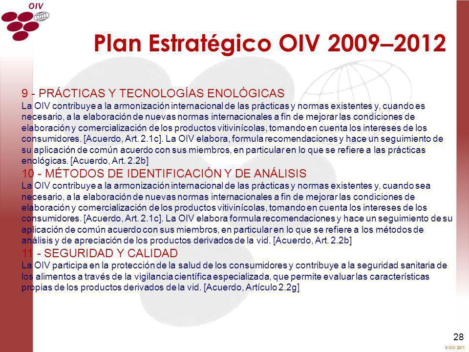 Plan Estratégico OIV 2009–2012 9 - PRÁCTICAS Y TECNOLOGÍAS ENOLÓGICAS