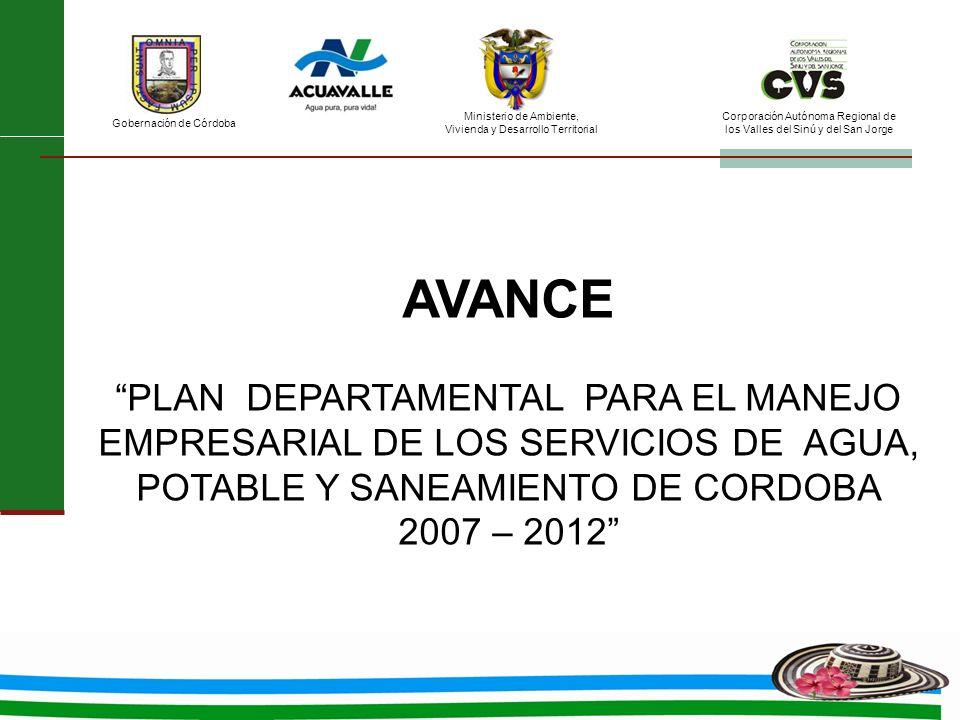 AVANCE PLAN DEPARTAMENTAL PARA EL MANEJO EMPRESARIAL DE LOS SERVICIOS DE AGUA, POTABLE Y SANEAMIENTO DE CORDOBA.