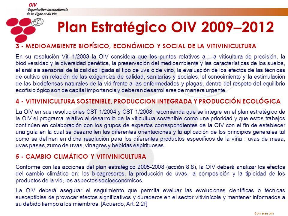Plan Estratégico OIV 2009–2012 3 - MEDIOAMBIENTE BIOFÍSICO, ECONÓMICO Y SOCIAL DE LA VITIVINICULTURA.