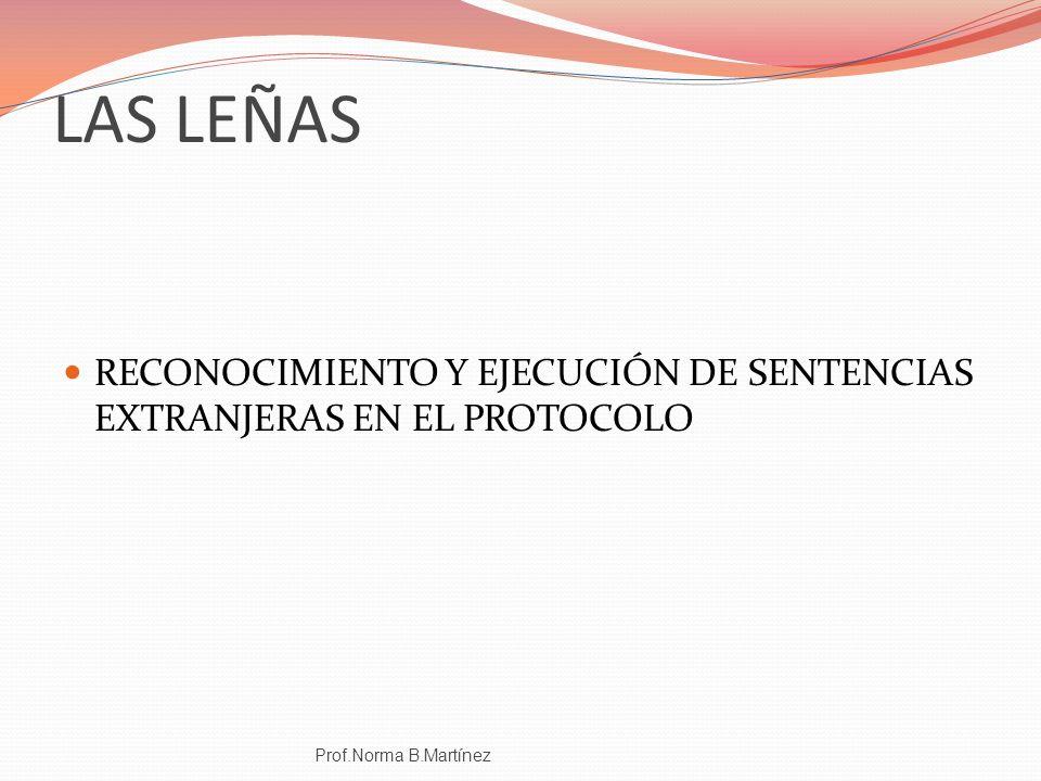 LAS LEÑAS RECONOCIMIENTO Y EJECUCIÓN DE SENTENCIAS EXTRANJERAS EN EL PROTOCOLO.