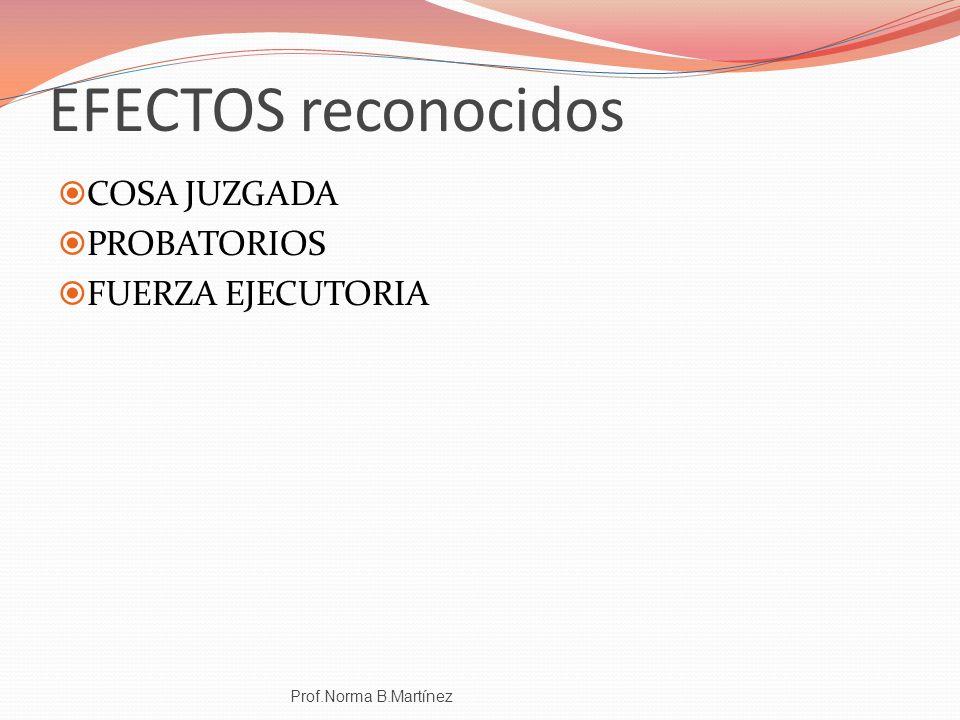 EFECTOS reconocidos COSA JUZGADA PROBATORIOS FUERZA EJECUTORIA