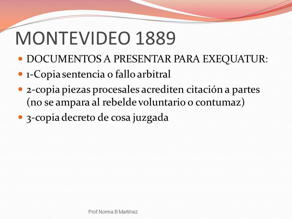 MONTEVIDEO 1889 DOCUMENTOS A PRESENTAR PARA EXEQUATUR: