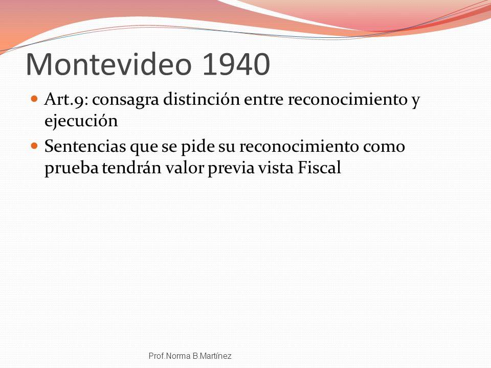 Montevideo 1940 Art.9: consagra distinción entre reconocimiento y ejecución.