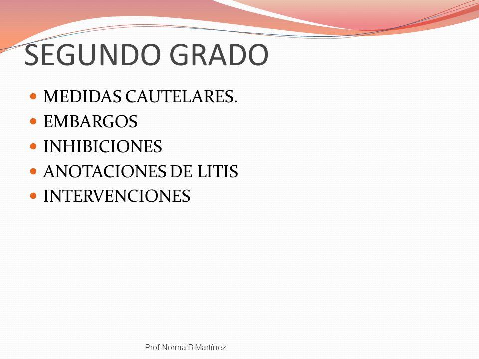 SEGUNDO GRADO MEDIDAS CAUTELARES. EMBARGOS INHIBICIONES