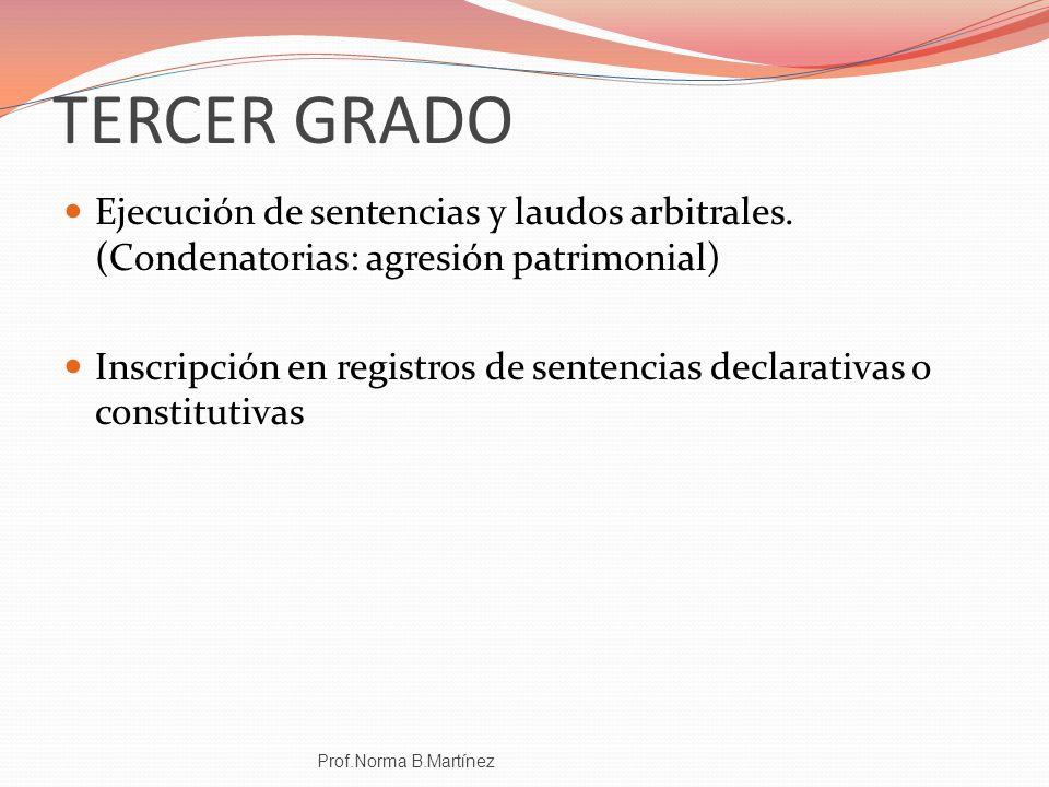 TERCER GRADO Ejecución de sentencias y laudos arbitrales. (Condenatorias: agresión patrimonial)