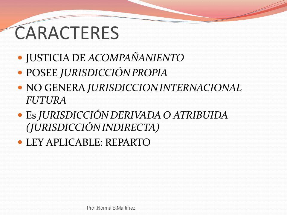 CARACTERES JUSTICIA DE ACOMPAÑANIENTO POSEE JURISDICCIÓN PROPIA