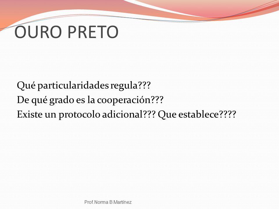 OURO PRETO Qué particularidades regula De qué grado es la cooperación Existe un protocolo adicional Que establece