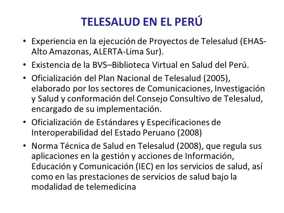 TELESALUD EN EL PERÚ Experiencia en la ejecución de Proyectos de Telesalud (EHAS- Alto Amazonas, ALERTA-Lima Sur).