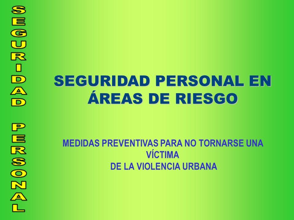 SEGURIDAD PERSONAL EN ÁREAS DE RIESGO