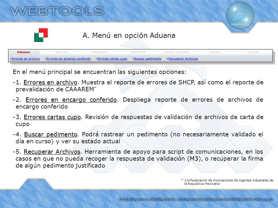 A. Menú en opción AduanaEn el menú principal se encuentran las siguientes opciones: