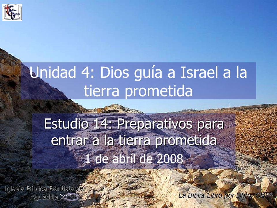 Unidad 4: Dios guía a Israel a la tierra prometida