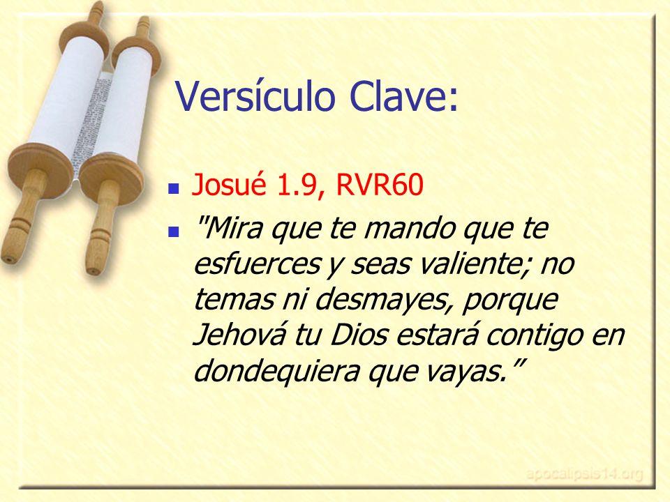 Versículo Clave: Josué 1.9, RVR60