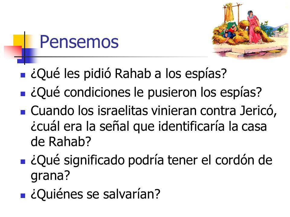 Pensemos ¿Qué les pidió Rahab a los espías