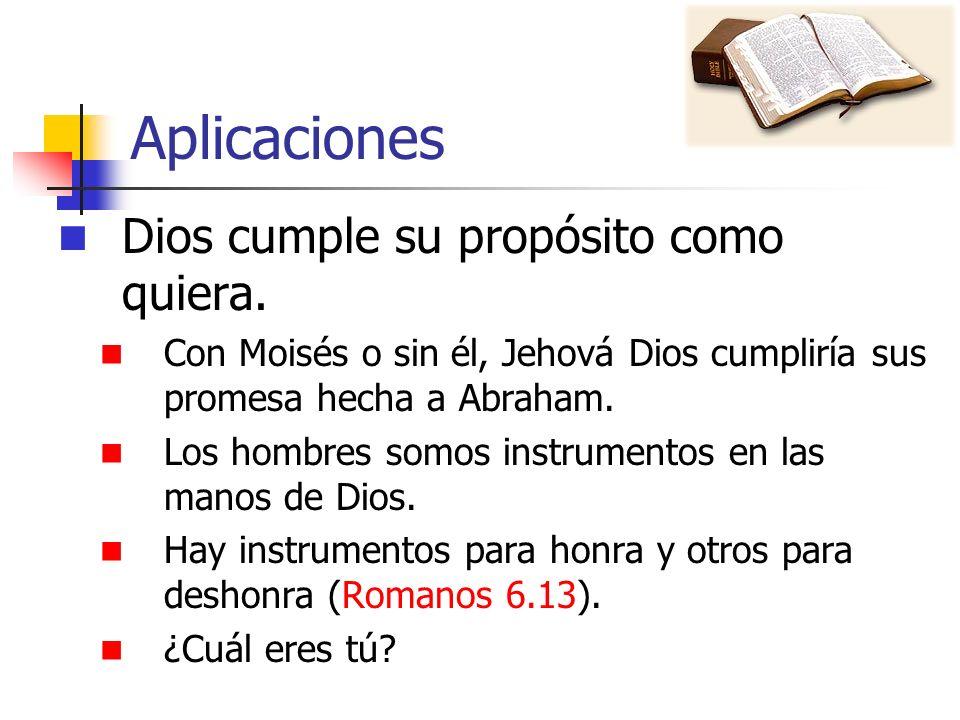 Aplicaciones Dios cumple su propósito como quiera.