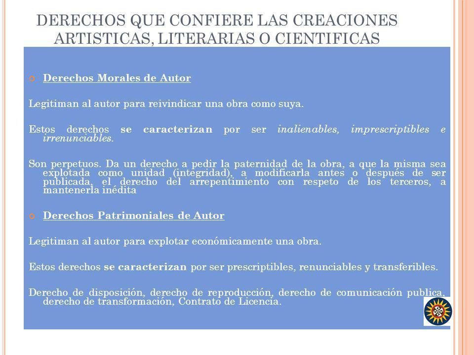 DERECHOS QUE CONFIERE LAS CREACIONES ARTISTICAS, LITERARIAS O CIENTIFICAS