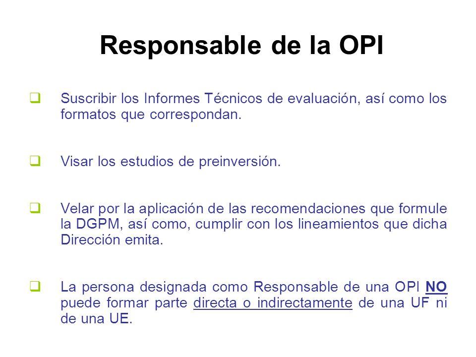 Responsable de la OPI Suscribir los Informes Técnicos de evaluación, así como los formatos que correspondan.