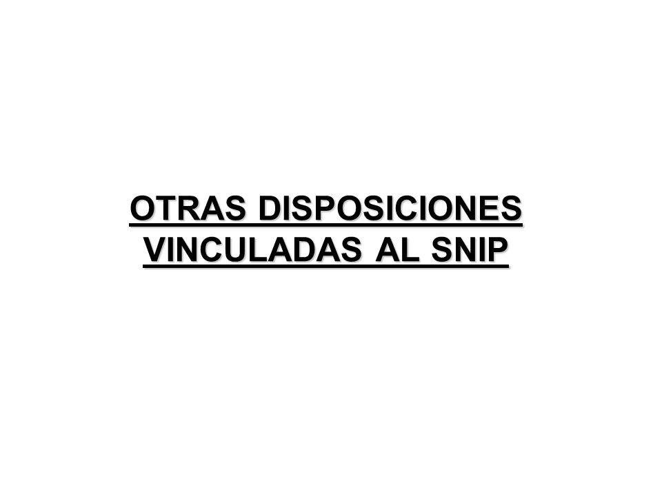 OTRAS DISPOSICIONES VINCULADAS AL SNIP