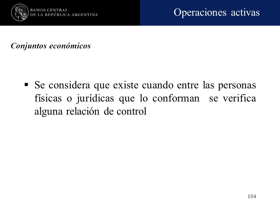 Conjuntos económicos Se considera que existe cuando entre las personas físicas o jurídicas que lo conforman se verifica alguna relación de control.
