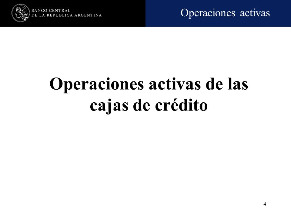 Operaciones activas de las cajas de crédito