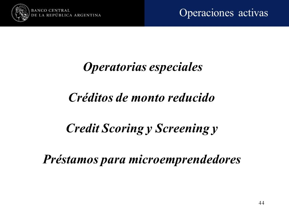 Créditos de monto reducido Credit Scoring y Screening y