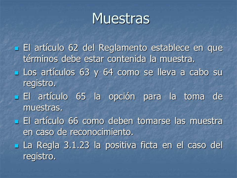 Muestras El artículo 62 del Reglamento establece en que términos debe estar contenida la muestra.