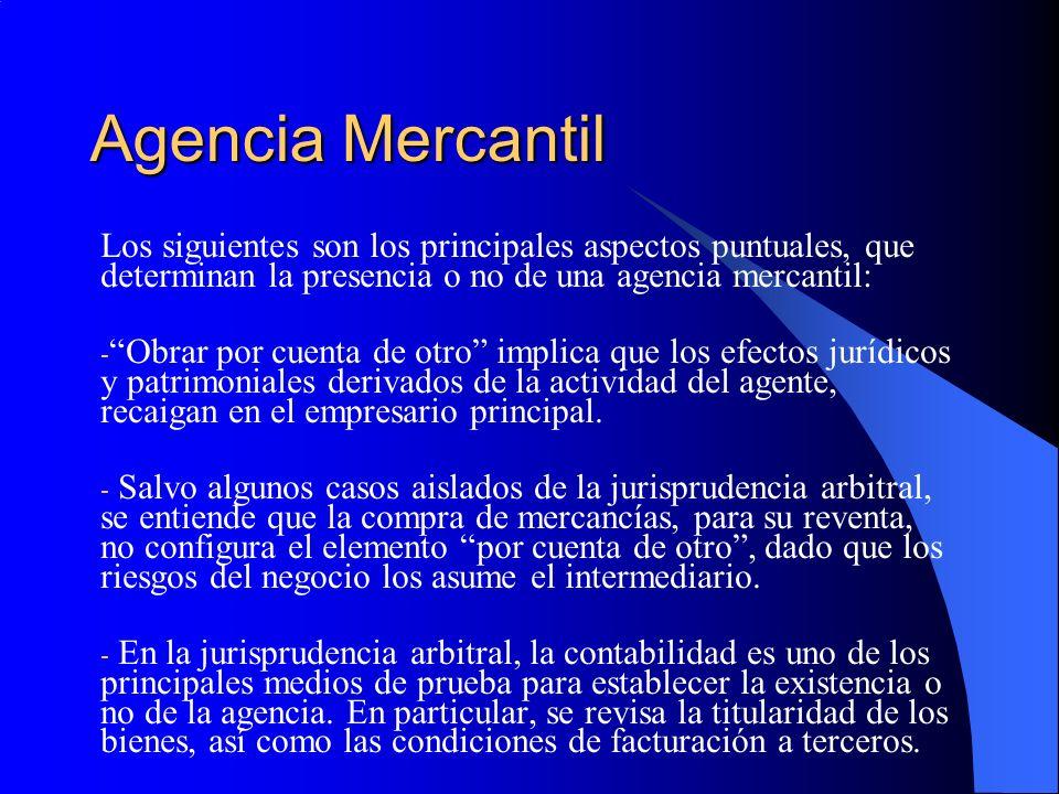 Agencia Mercantil Los siguientes son los principales aspectos puntuales, que determinan la presencia o no de una agencia mercantil: