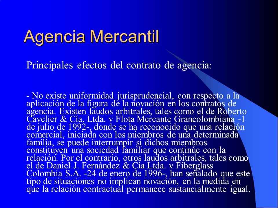 Agencia Mercantil Principales efectos del contrato de agencia: