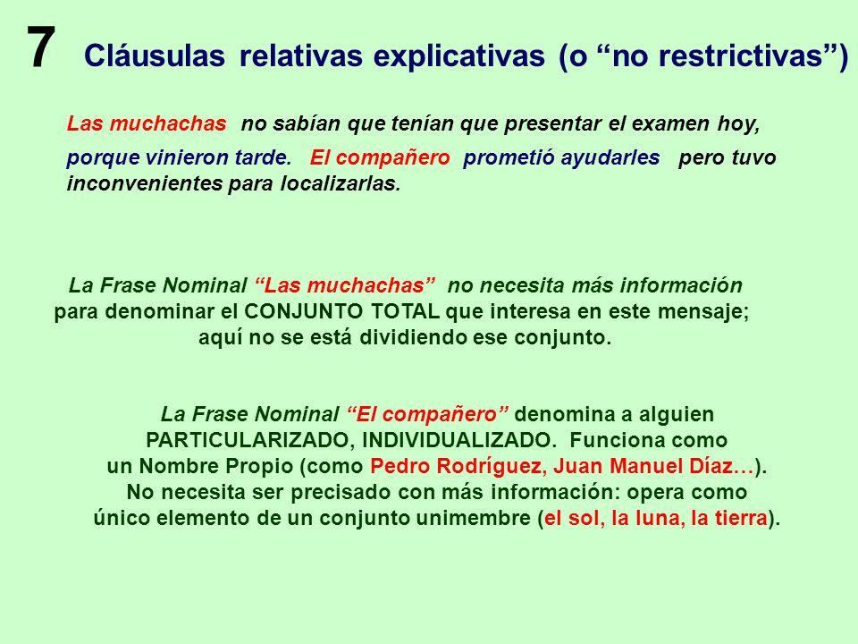7 Cláusulas relativas explicativas (o no restrictivas )