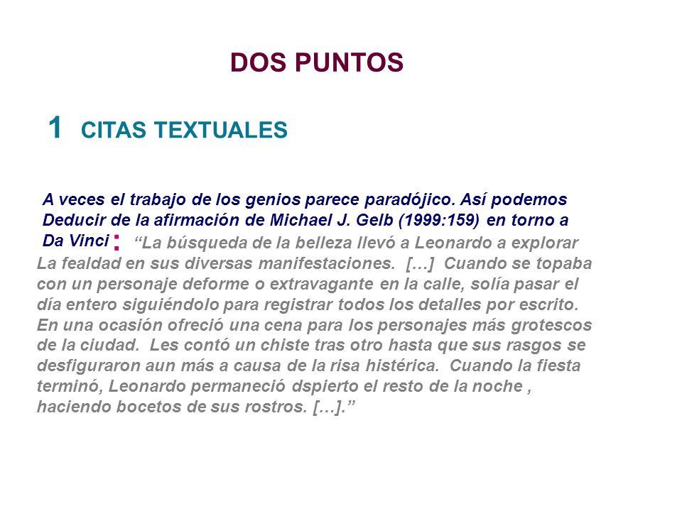 1 CITAS TEXTUALES : DOS PUNTOS