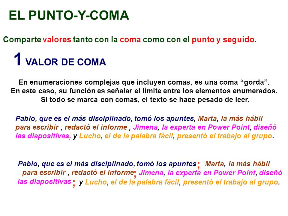 1 VALOR DE COMA EL PUNTO-Y-COMA ; ; ;