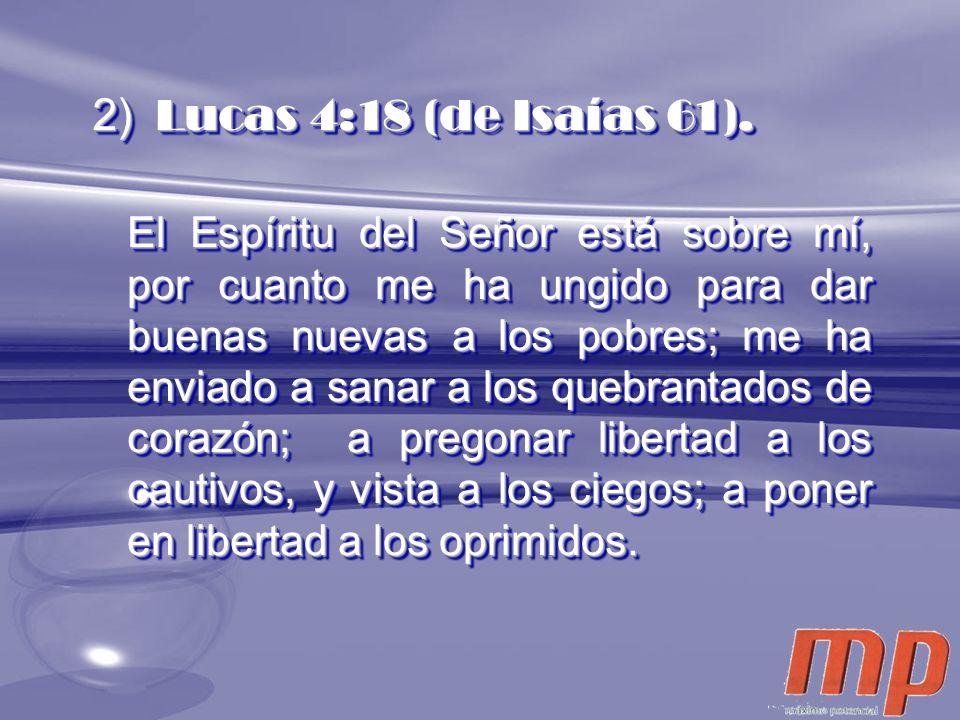 2) Lucas 4:18 (de Isaías 61).