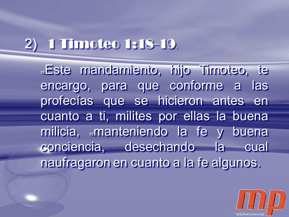 2) 1 Timoteo 1:18-19.