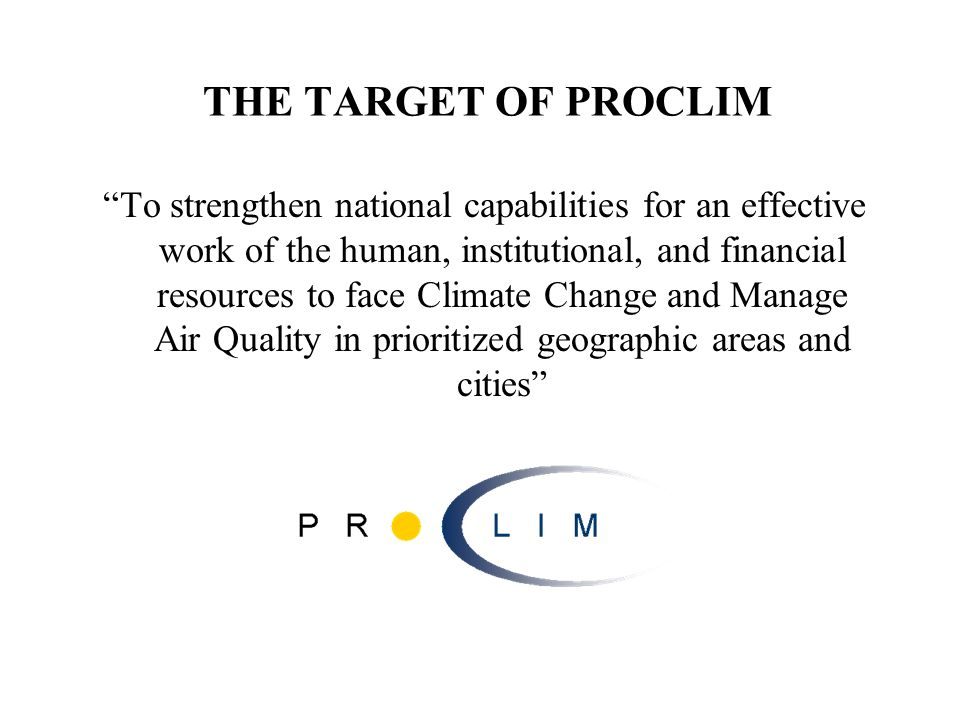 THE TARGET OF PROCLIM