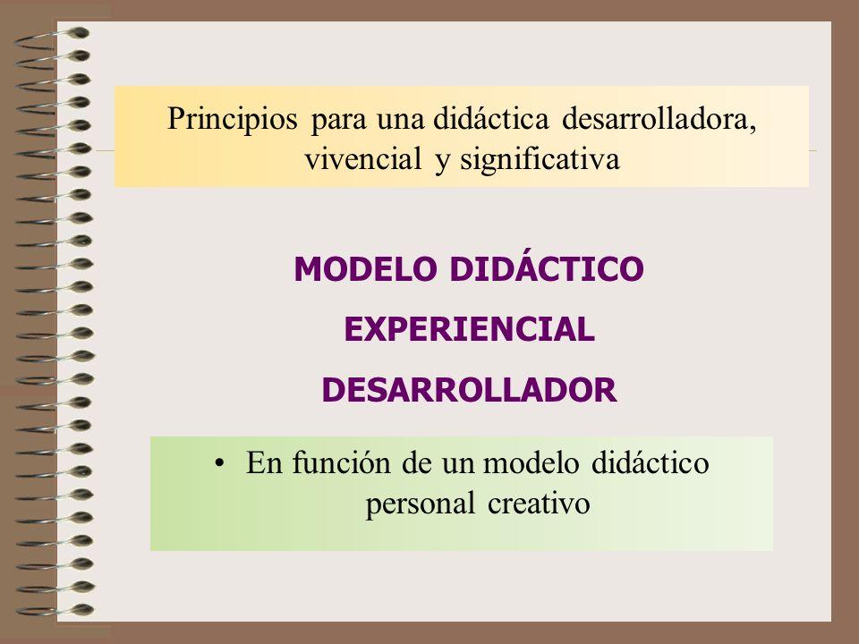 En función de un modelo didáctico personal creativo