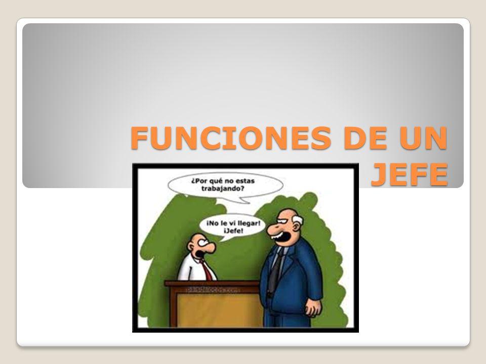 FUNCIONES DE UN JEFE