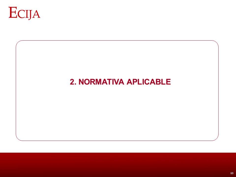 2. Normativa aplicable LEY ORGÁNICA 15/1999, DE 13 DE DICIEMBRE, DE PROTECCIÓN DE DATOS DE CARÁCTER PERSONAL (LOPD).