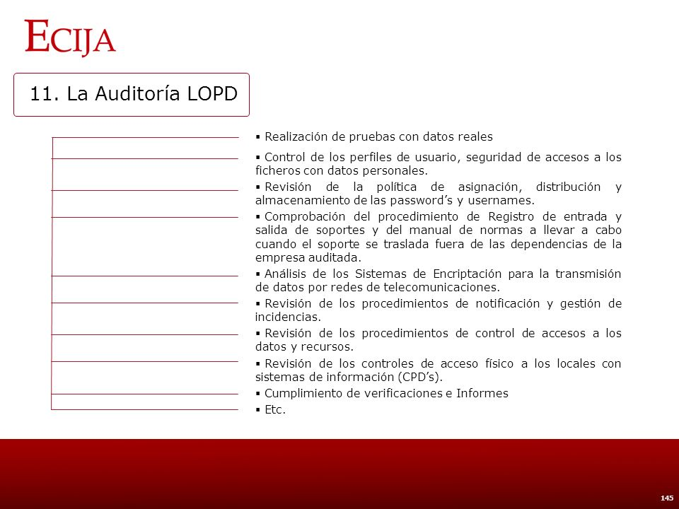 11. La Auditoría LOPD La revisión especificada anteriormente se desarrollará: