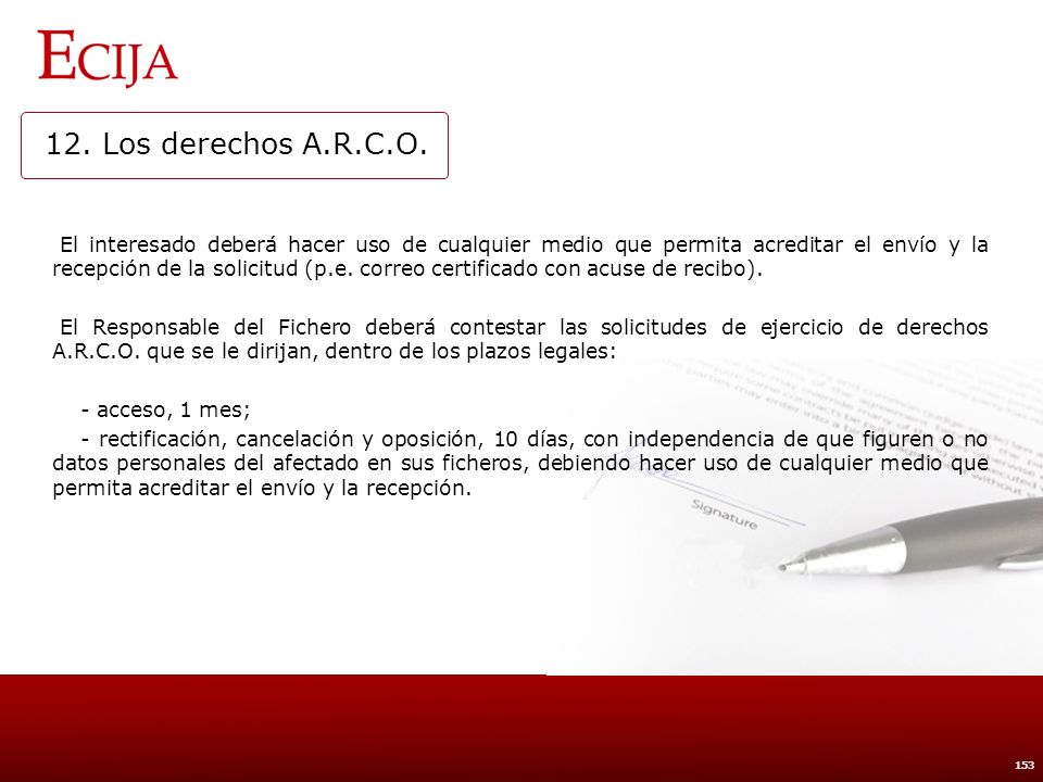 12. Los derechos A.R.C.O. Derecho de acceso: Sistemas de consulta: