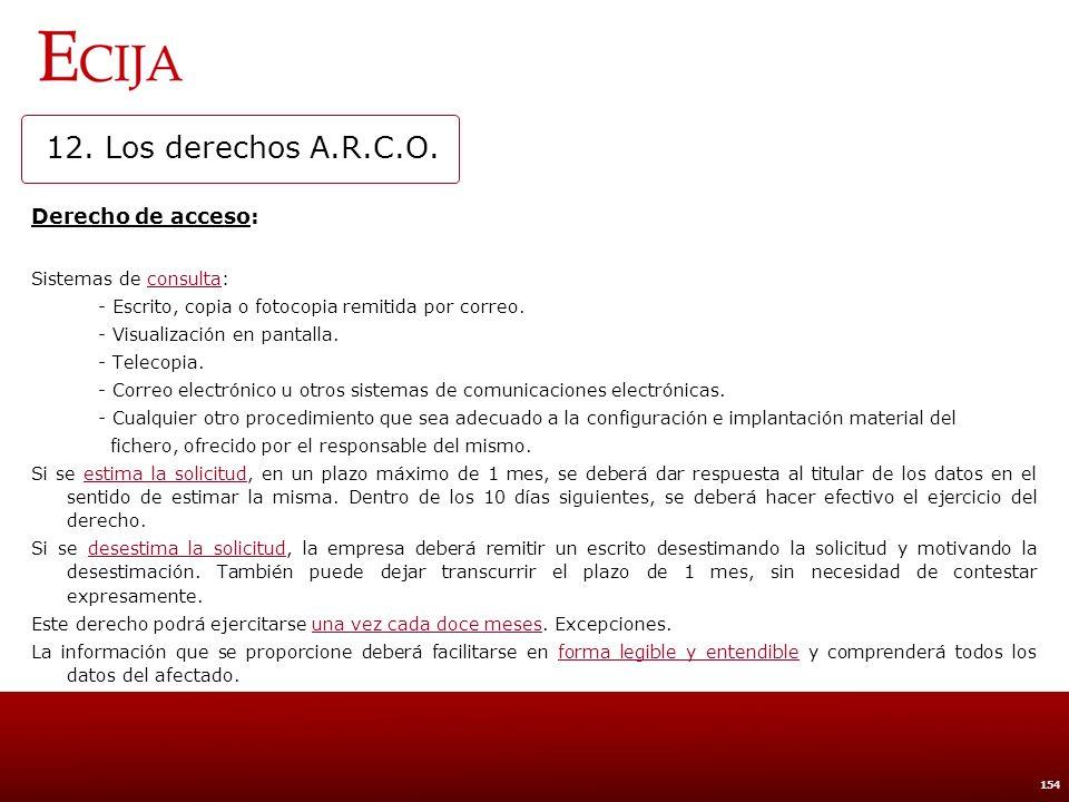 12. Los derechos A.R.C.O. Derechos de rectificación y cancelación: